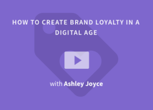 how-to-create-brand-loyalty-in-a-digital-age